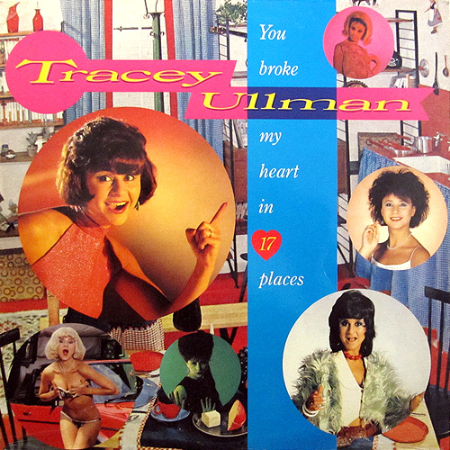 Tracey Ullman- You Broke My Heart In 17 Places